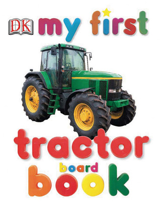 My First Tractor Board Book