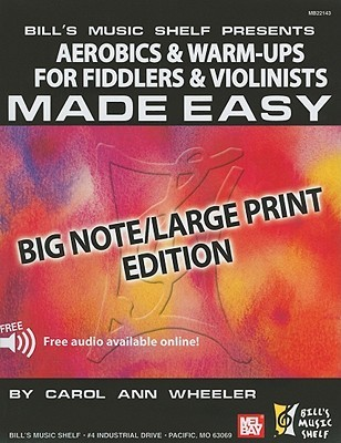 Aerobics & Warm-Ups for Fiddlers & Violinists Made Easy: Big Note