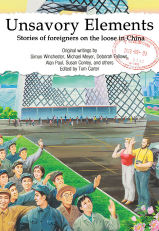 Unsavory Elements: Stories of Foreigners on the Loose in China