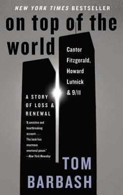 On Top of the World: Cantor Fitzgerald, Howard Lutnick, and 9/11: A Story of Loss and Renewal