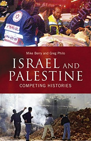 Israel and Palestine: Competing Histories (Middle East Studies)