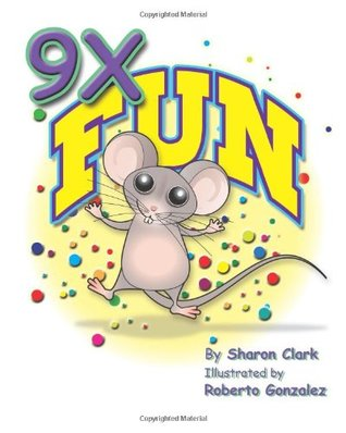 9x Fun: A Children's Picture Book That Makes Math Fun, with a Cartoon Story Format to Help Kids Learn the 9x Table; Educational Science (Math) Series