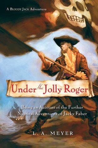 Under the Jolly Roger: Being an Account of the Further Nautical Adventures of Jacky Faber