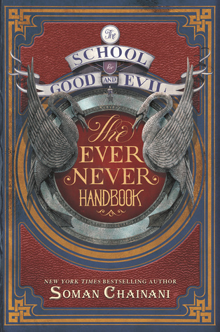 The School For Good and Evil: The Ever Never Handbook