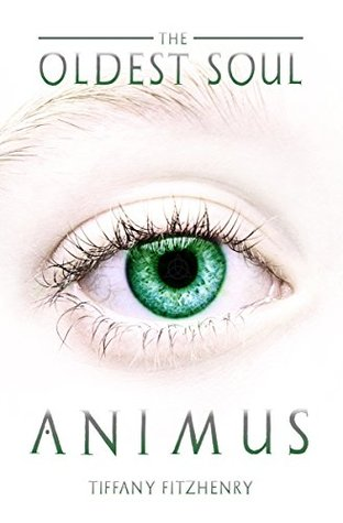 The Oldest Soul - Animus (The Oldest Soul Trilogy Book 1)
