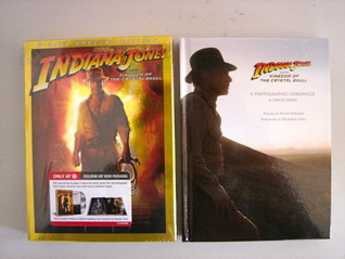 Indiana Jones and the Kingdom of the Crystal Skull: A Photographic Chronicle