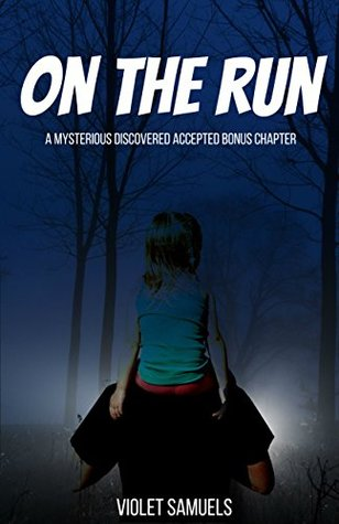 On the run: A Mysterious Discovered Accepted Bonus Chapter (Nightfall, #2.5)